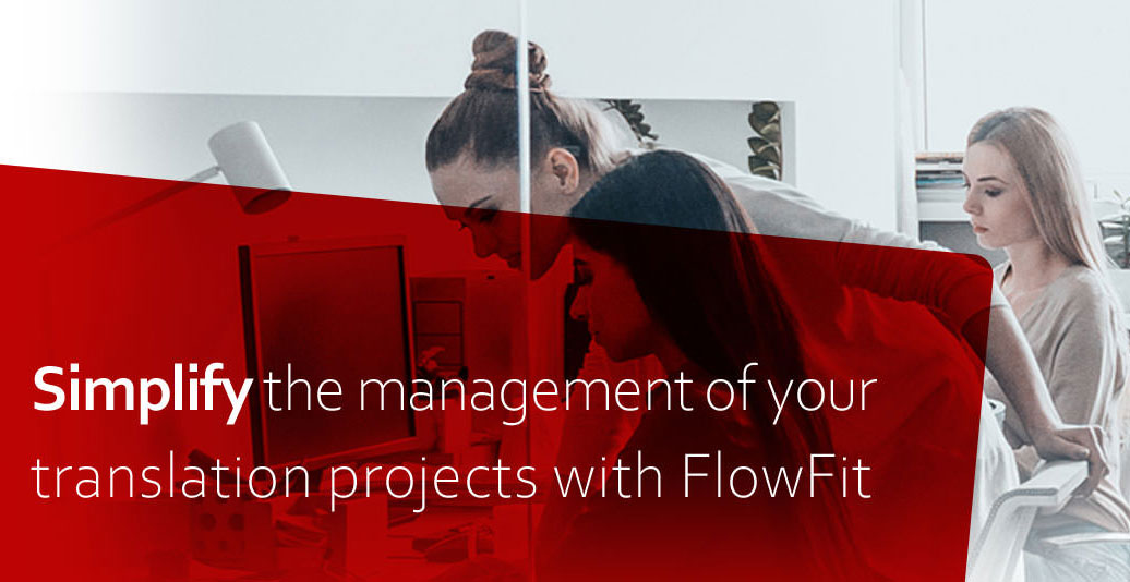 Simplify the management of your translation projects with FlowFit